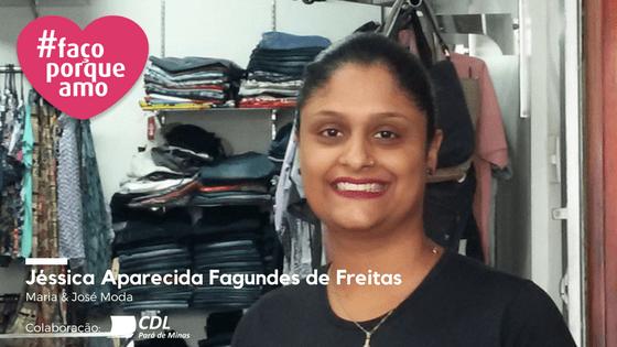 #façoporqueamo: HOMENAGEADA DA SEMANA, JÉSSICA APARECIDA FAGUNDES DE FREITAS