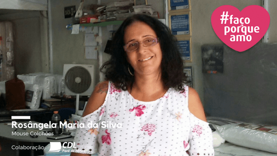 [#FAÇOPORQUEAMO] 2- ROSÂNGELA MARIA DA SILVA