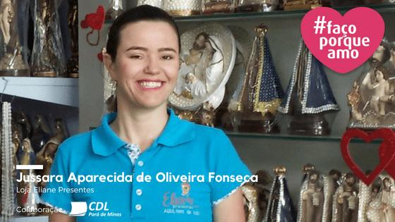 #FAÇOPORQUEAMO] 5- JUSSARA APARECIDA DE OLIVEIRA FONSECA