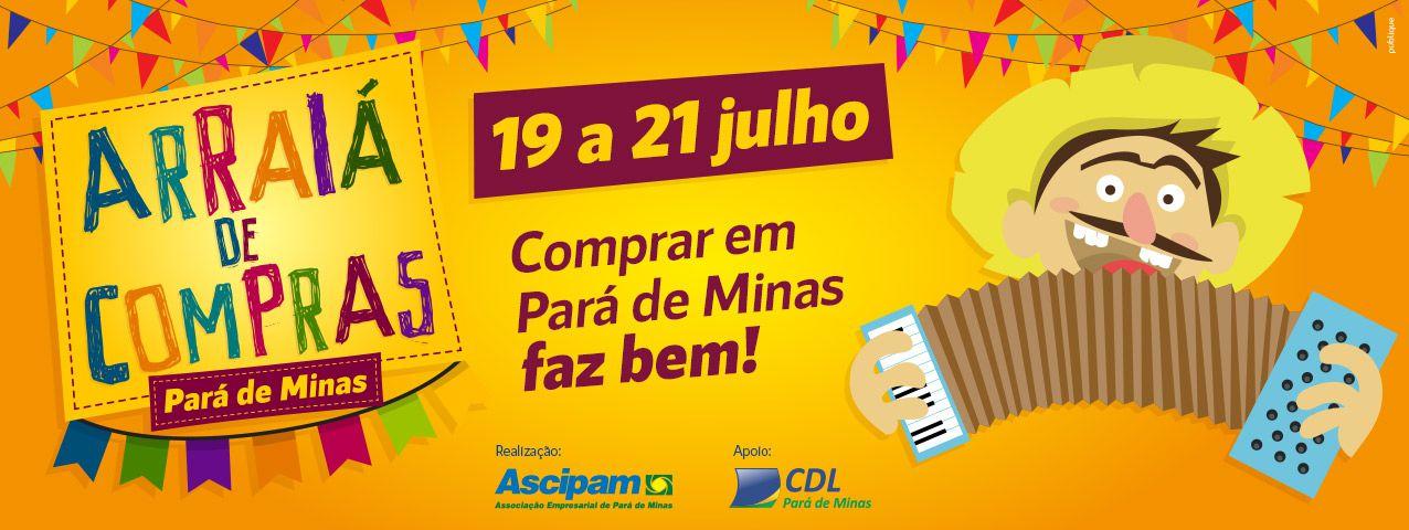 VEM AÍ: 1º ARRAIÁ DE COMPRAS DE PARÁ DE MINAS!
