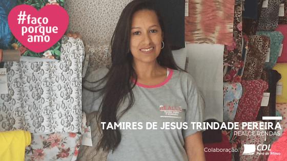 #FAÇOPORQUEAMO] 8- TAMIRES DE JESUS TRINDADE PEREIRA