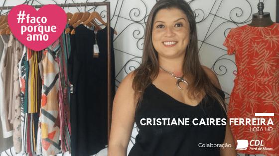 #FAÇOPORQUEAMO] 9- CRISTIANE CAIRES FERREIRA