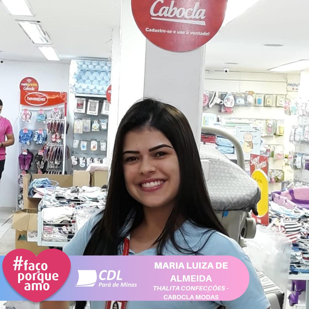 #FAÇOPORQUEAMO - MARIA LUÍZA DE ALMEIDA