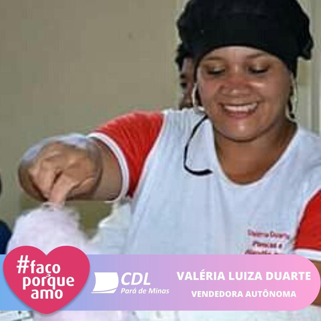 #FAÇOPORQUEAMO - VALÉRIA LUIZA DUARTE