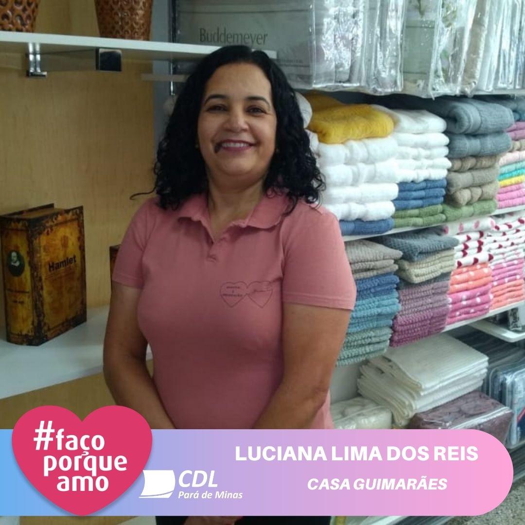 #FAÇOPORQUEAMO – LUCIANA LIMA DOS REIS PEREIRA